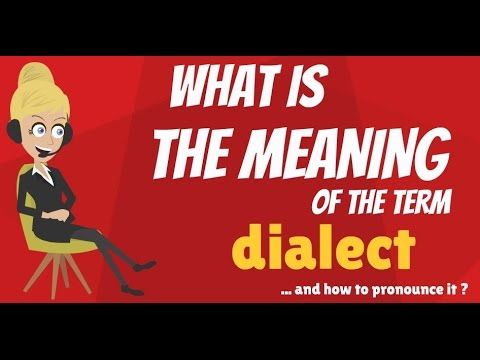What is DIALECT? What does DIALECT mean? DIALECT meaning - DIALECT pronunciation - DIALECT definition - DIALECT explanation - How to pronounce DIALECT? Sourc...