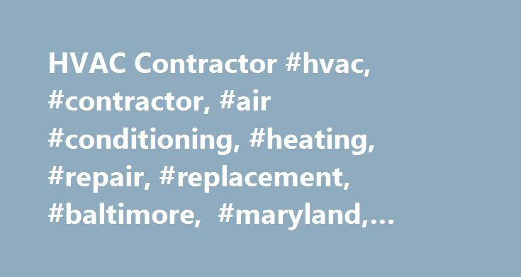 HVAC Contractor #hvac, #contractor, #air #conditioning, #heating, #repair, #replacement, #baltimore, #maryland, #excel #mechanical http://kentucky.remmont.com/hvac-contractor-hvac-contractor-air-conditioning-heating-repair-replacement-baltimore-maryland-excel-mechanical/  # The Excel Mechanical Advantage Excel Mechanical was founded to raise the bar in mechanical service contracting. We offer unparalleled competence and customer service to the commercial and residential markets. Our team is…