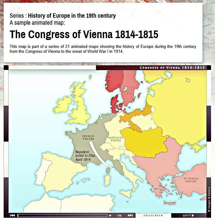 The Congress of Vienna 1814-1815 - the fall of Napoleon -     Animated map with audio from the Congress of Vienna 1814 to the onset of World War I in 1914.    The Quadruple Alliance was a treaty signed in Paris on 20 November 1815 by the United Kingdom, Austria, Prussia, and Russia. It modified the aims of the alliance from defeating Napoleon Bonaparte to upholding the settlement following the Napoleonic Wars.