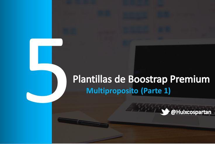 http://www.frontend-backend-profesional.info/2015/07/5-plantillas-web-premium-de-bootstrap-multiproposito-vol-1.html   5 plantillas web premium de Bootstrap Multiproposito (Vol. I)  Bootstrap el framework de CSS por excelencia nos ayudan a optimizar nuestro trabajo en el desarrollo web, diseñadas profesionalmente y para múltiples propósitos vamos a echar un vistazo hoy.  No olvides compartir si te gusto este post.