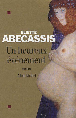 Un heureux événement - Eliette Abecassis