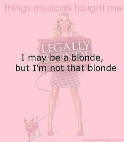 Things Musicals Taught Me. Legally Blonde