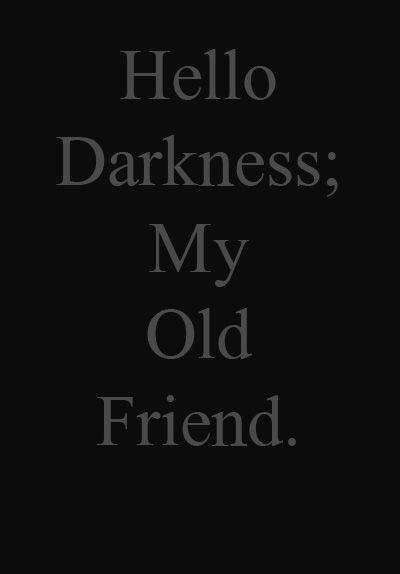 i like darkness