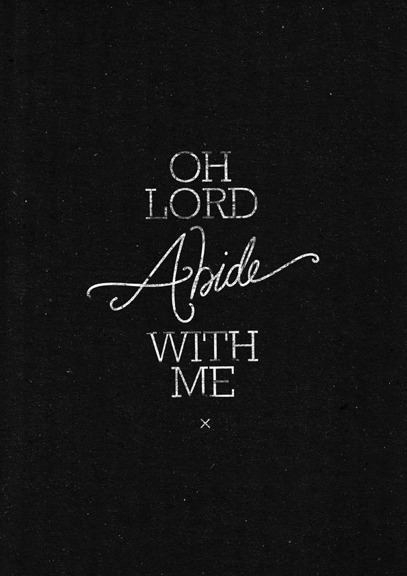 oh lord, abide with me.