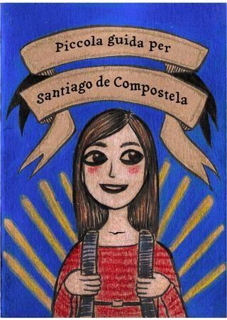 Piccola guida per Santiago de Compostela scritta e disegnata da Julie Maggi