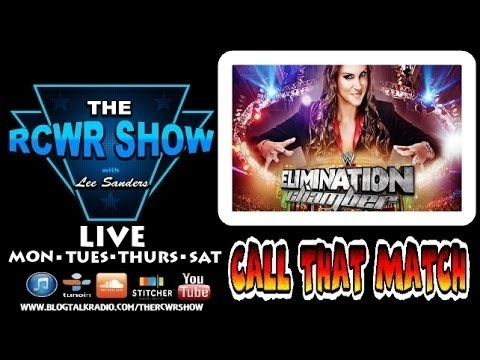 WWE Elimination Chamber 2014 Preview: Better Than Wrestlemania 30? The RCWR Show | Entertainment