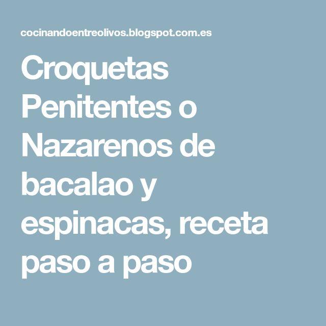 Croquetas Penitentes o Nazarenos de bacalao y espinacas, receta paso a paso