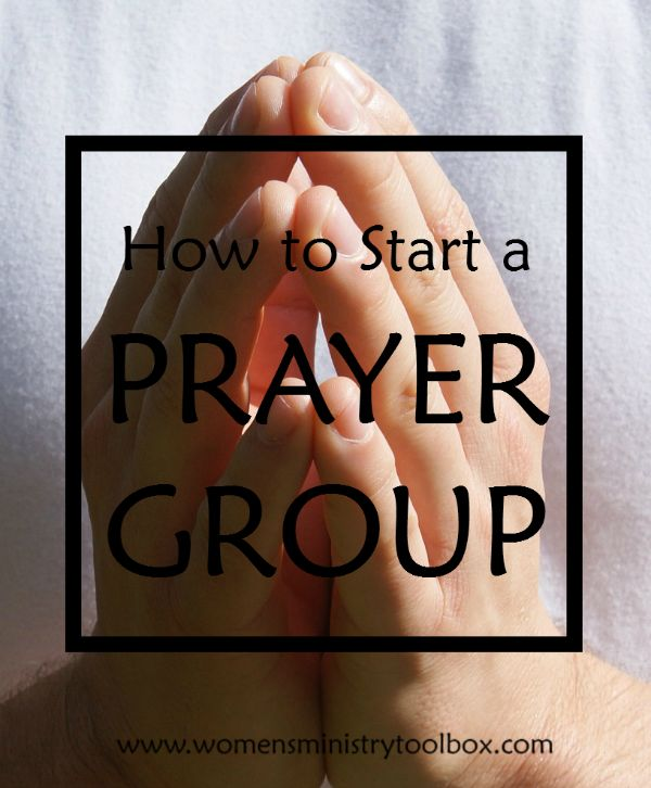How to Start a Prayer Group - Tips on starting your own prayer group. From Women's Ministry Toolbox.