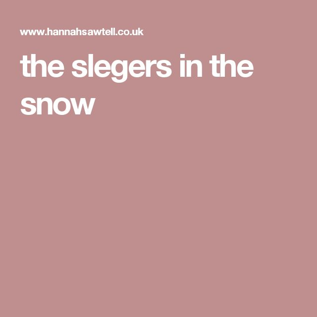 the slegers in the snow