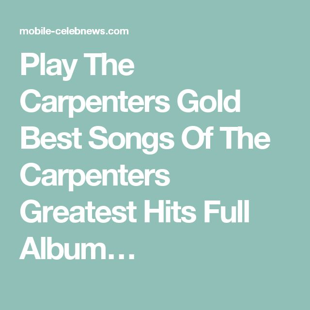 Play The Carpenters Gold Best Songs Of The Carpenters Greatest Hits Full Album…