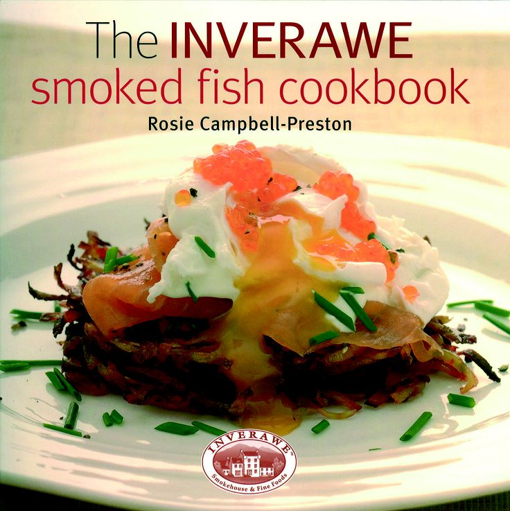 the Inverawe Smoked Fish Cookbook by Rosie Campbell-Preston | Quiller Publishing. Since starting the world-famous smokery Rosie has been devising the most amazing ways to serve all kinds of smoked fish. For something completely different there is smoked salmon rosti, smoked haddock souffle, smoked eel frittatas, smoked salmon quiche, smoked haddock with poached egg and hollandaise sauce, mango salsa pots and more. These exciting recipes bring new dimensions to smoked fish. #food #fish…