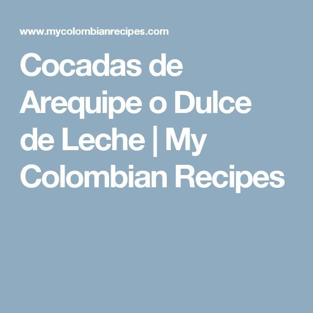 Cocadas de Arequipe o Dulce de Leche | My Colombian Recipes