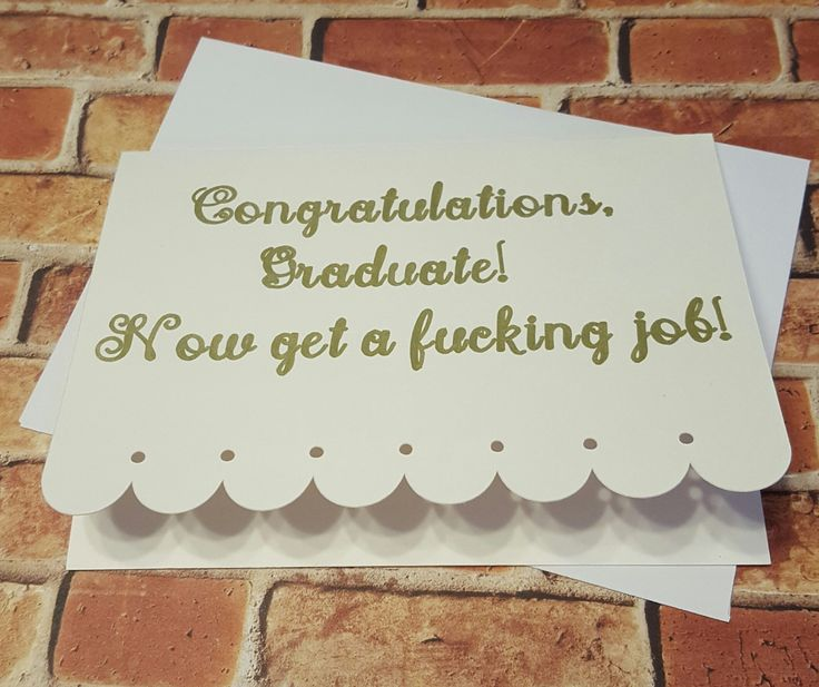 """MATURE """"Congratulations, Graduate!  Now Get A F*cking Job"""" Greeting Card, CUSTOMIZE to Include Name, Snarky Cards, Funny by CheekyChickGifts on Etsy"""