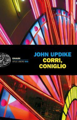 John Updike, Corri, Coniglio, Stile Libero Big - DISPONIBILE ANCHE IN EBOOK