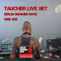 Taucher Live At Berlin Rave 2015 by djtaucher on SoundCloud