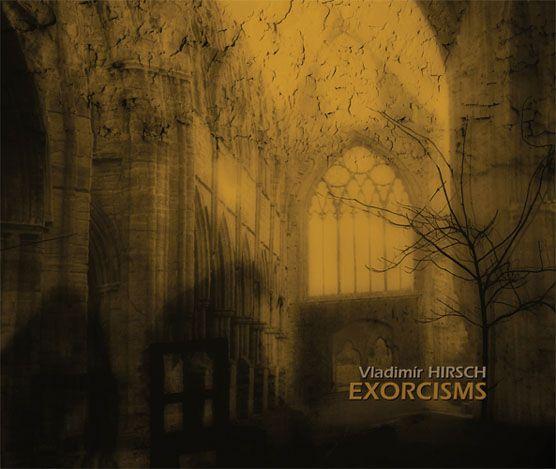 Vladimír Hirsch / Exorcisms (2008)