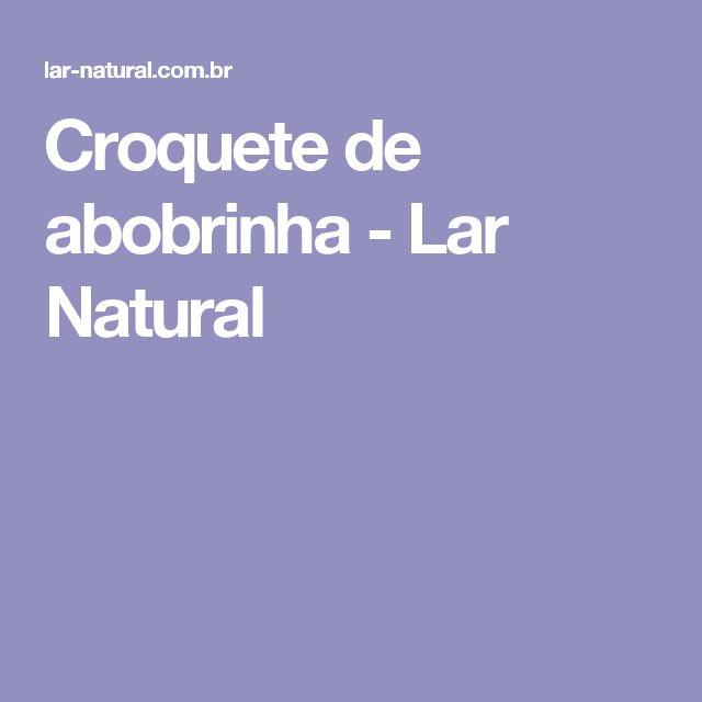 Croquete de abobrinha - Lar Natural