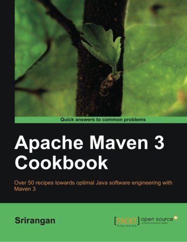 Apache Maven 3 Cookbook (Quick Answers to Common Problems)