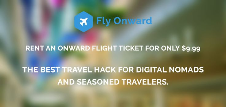 Check out the best travel hack for digital nomads and perpetual travelers. No more hassles, no more wastes with booking onward tickets for your trips. FlyOnward has air tickets for rent for only $9.99 each.