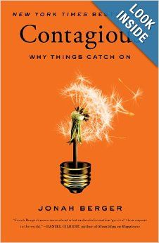 Contagious: Why Things Catch On: Jonah Berger: The secret science behind word of mouth and how you can use it to get more people talking about your product or idea.