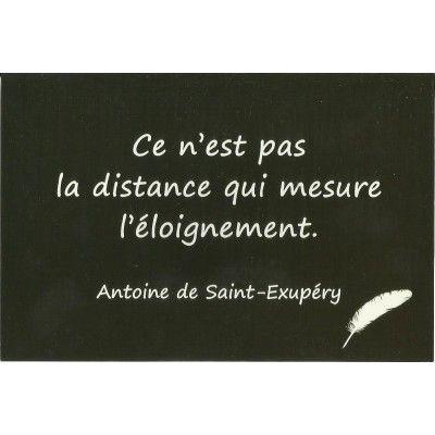 CARTE POSTALE - CITATION D'ANTOINE DE SAINT EXUPERY (CE N'EST PAS LA DISTANCE QUI MESURE L'ELOIGNEMENT)
