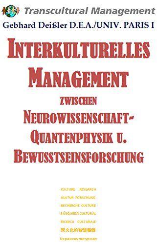 INTERKULTURELLES MANAGEMENT ZWISCHEN NEUROWISSENSCHAFTEN, QUANTENPHYSIK UND BEWUSSTSEINSFORSCHUNG