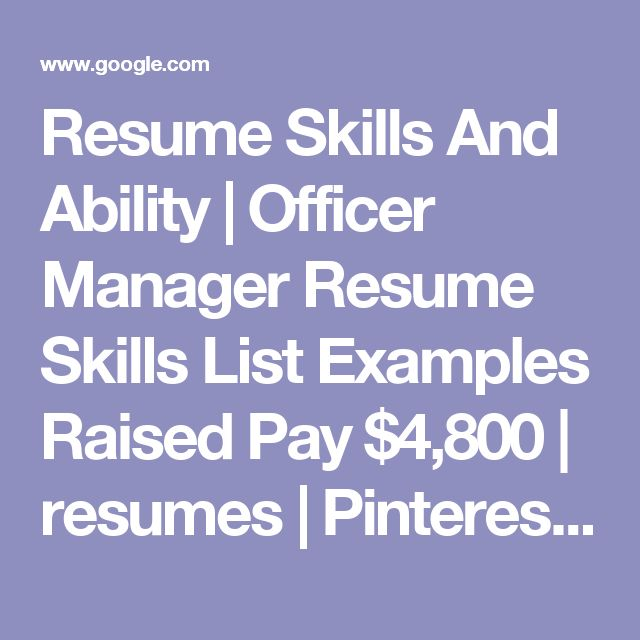 Resume Skills And Ability | Officer Manager Resume Skills List Examples Raised Pay $4,800 | resumes | Pinterest | Resume skills and Skills list