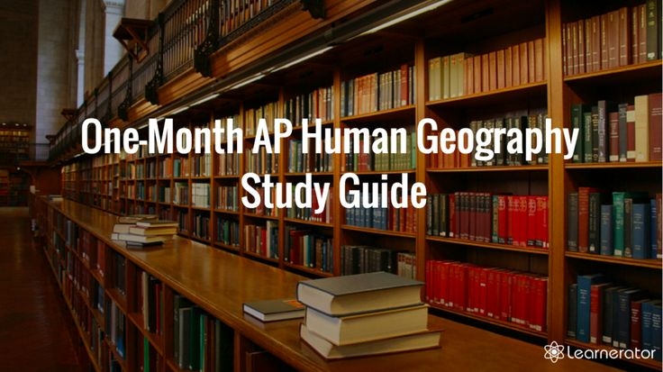 One Month AP Human Geography Study Guide