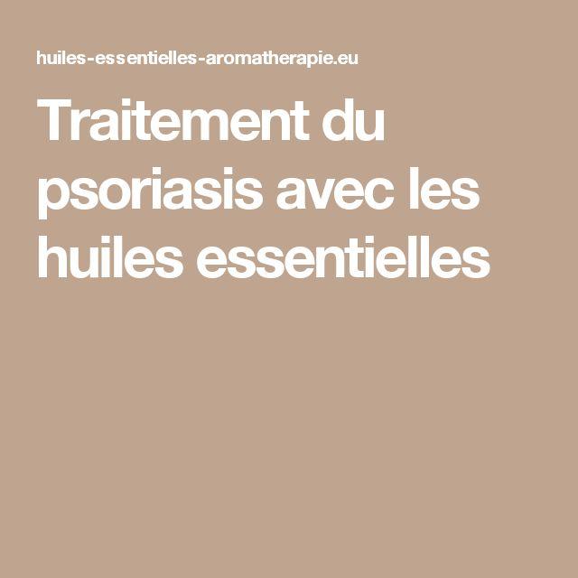Les 25 meilleures id es de la cat gorie traitement psoriasis sur pinterest psoriasis - Punaises de lit traitement huiles essentielles ...