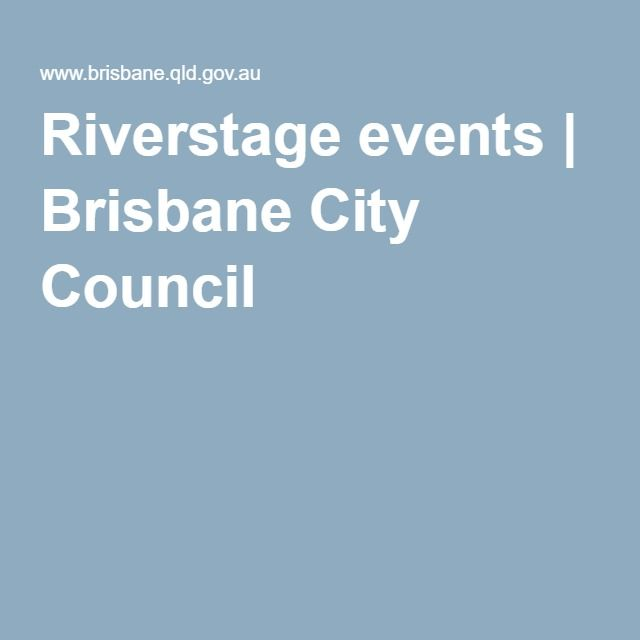 Riverstage events   Brisbane City Council