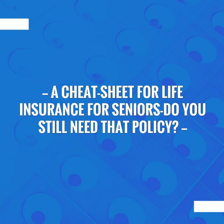 A Cheat-Sheet For Life insurance For Seniors-Do You Still Need That Policy? http://myfasttermquotes.com/do-seniors-still-need-life-insurance/?utm_campaign=crowdfire&utm_content=crowdfire&utm_medium=social&utm_source=pinterest
