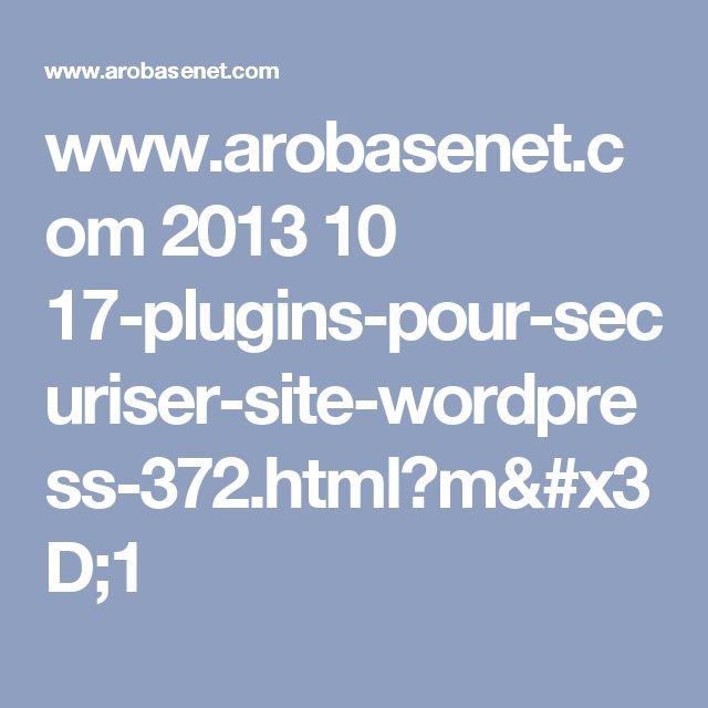 www.arobasenet.com 2013 10 17-plugins-pour-securiser-site-wordpress-372.html?m=1