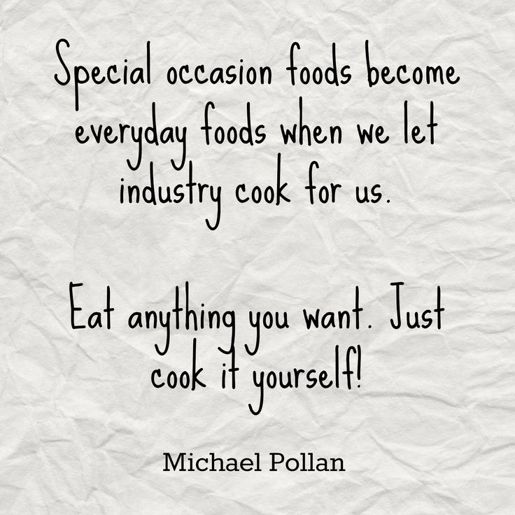 "How Cooking Can Change Your Life {Michael Pollan}  ""Eat anything you want.  Just cook it yourself!"""
