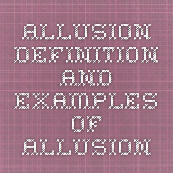 Allusion - Definition and Examples of Allusion