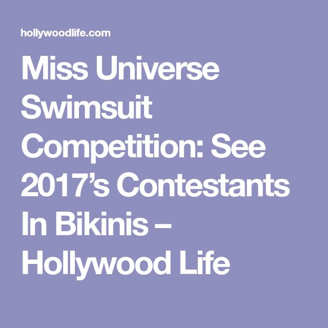 Miss Universe Swimsuit Competition: See 2017's Contestants In Bikinis – Hollywood Life