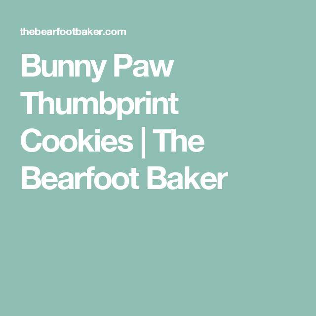 Bunny Paw Thumbprint Cookies   The Bearfoot Baker