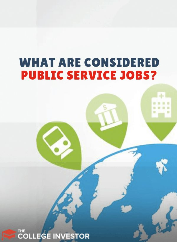 What Are Considered Public Service Jobs (For PSLF Eligibility)?