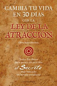 Cambia tu vida en 30 dias con la ley de la atraccion (Ecoolgia Mental) (Spanish Edition) by Olivia Reyes Mendoza