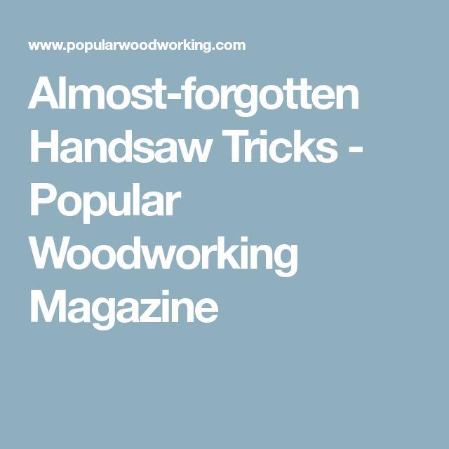 Almost-forgotten Handsaw Tricks - Popular Woodworking Magazine