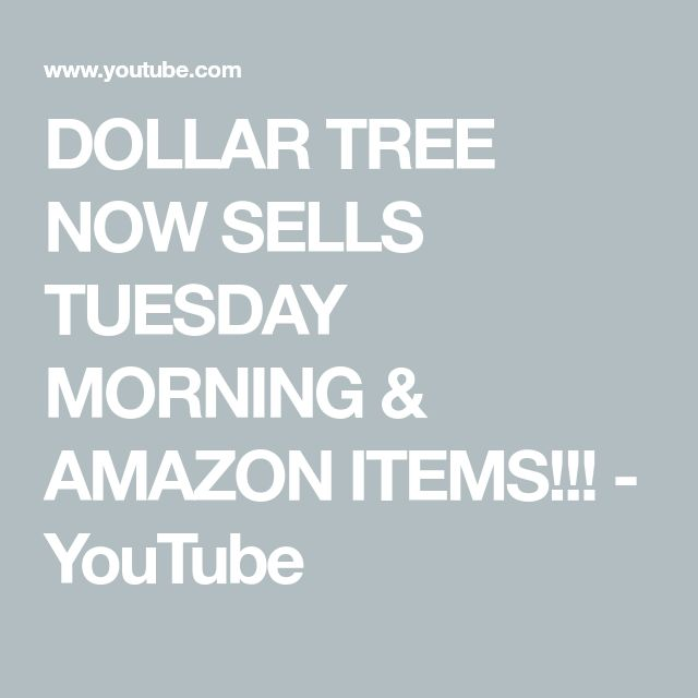 DOLLAR TREE NOW SELLS TUESDAY MORNING & AMAZON ITEMS!!! - YouTube