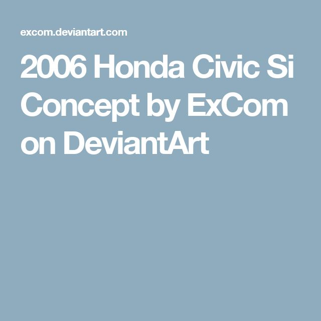 2006 Honda Civic Si Concept by ExCom on DeviantArt