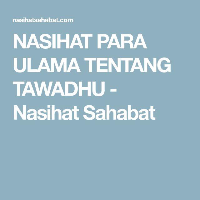 NASIHAT PARA ULAMA TENTANG TAWADHU - Nasihat Sahabat