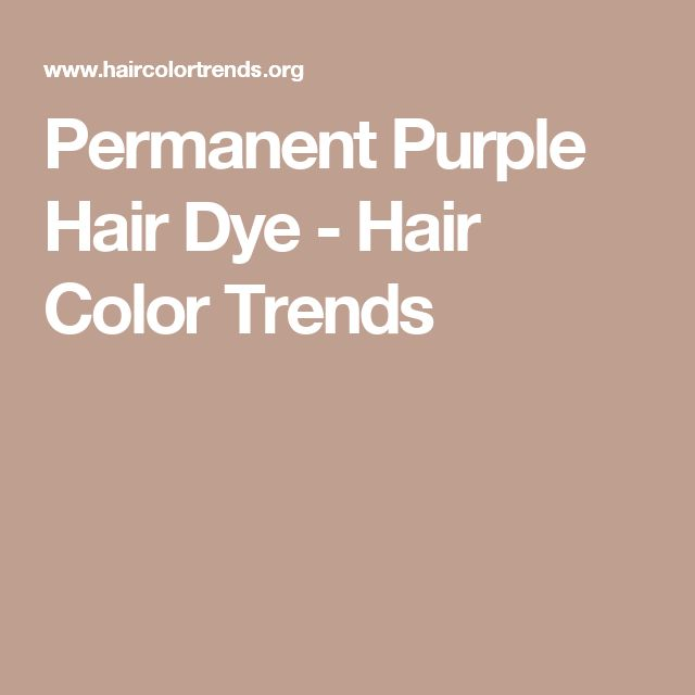 Permanent Purple Hair Dye - Hair Color Trends