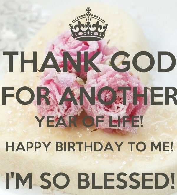 I M So Blessed Birthday Quotes For Me Best Birthday Quotes