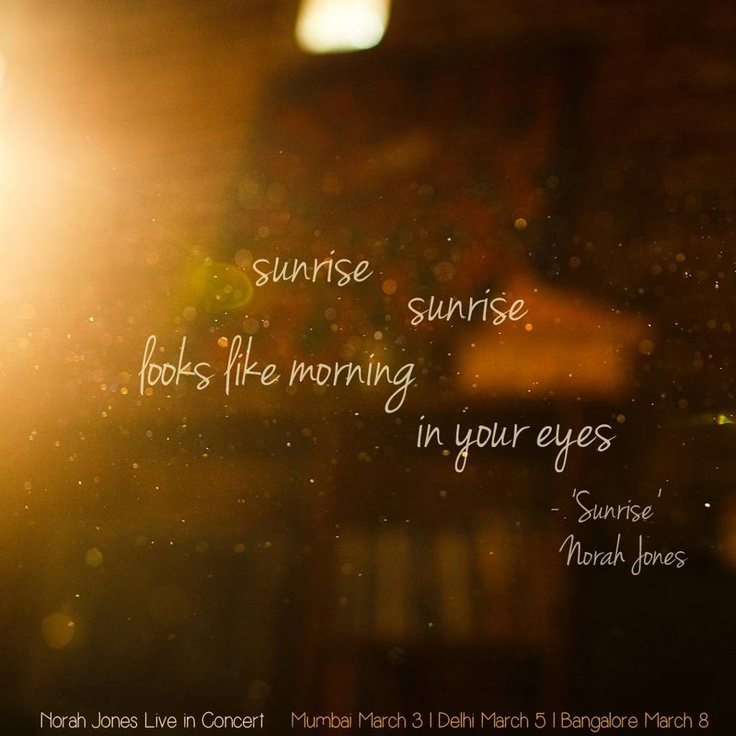 Sunrise by Norah Jones. Watching the sunrise on the ocean listening to this song. One of my favorite memories.