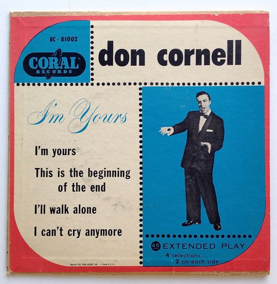 Don Cornell I'm Yours - 7' Extended Play 45 RPM Vinyl Record, Coral Records - EC 81002, Jazz, Big Band, 1954, Original Pressing