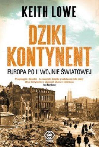 Dziki Kontynent Europa po II Wojnie Światowej Keith Lowe