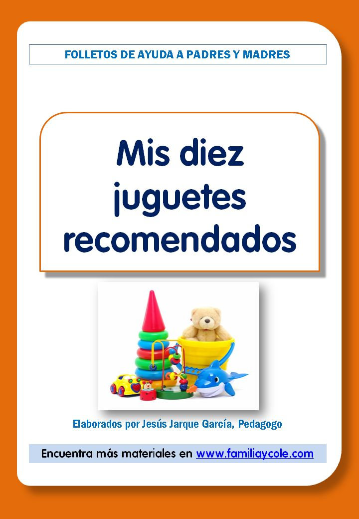 Folleto donde se proponen a las familias diez juguetes recomendados para niños de Educación Infantil y Primaria, también niños con necesidades especiales.