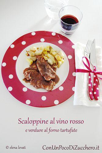 Scaloppine al vino rosso: http://conunpocodizucchero.wordpress.com/2014/01/18/scaloppine-al-vino-rosso-e-verdure-al-forno/