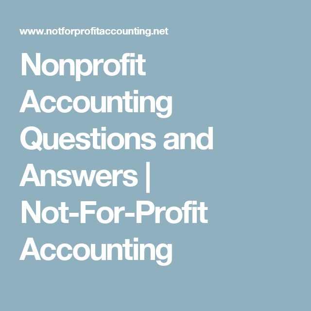 Nonprofit Accounting Questions and Answers | Not-For-Profit Accounting